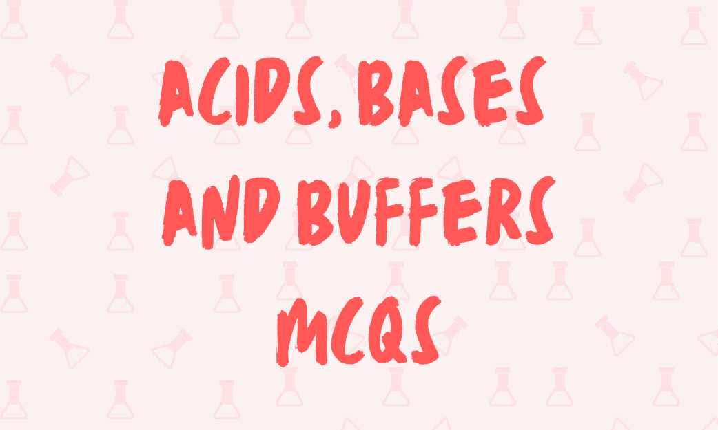 a level chemistry acids bases and buffers multiple choice questions