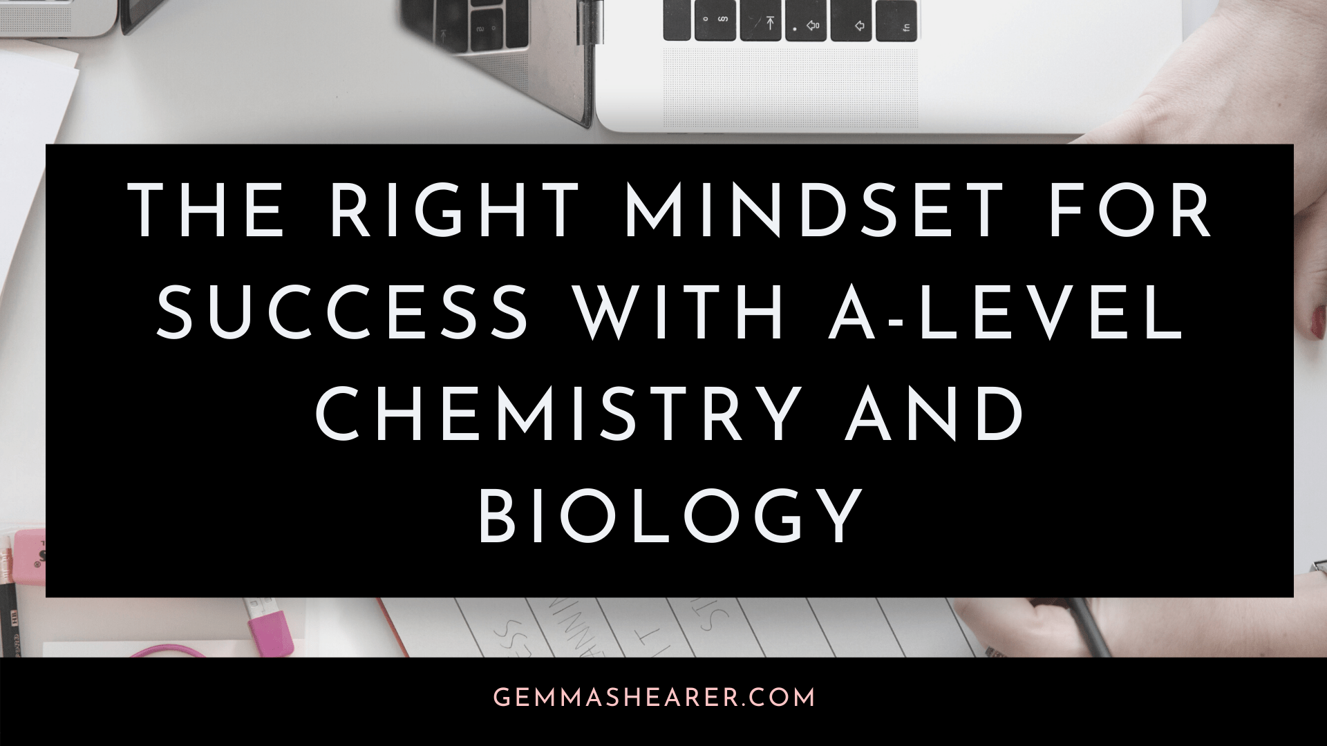 Mindset for A-level chemistry and Biology