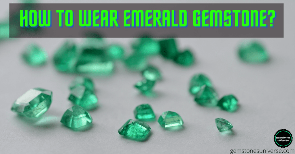 How To Wear Emerald Gemstone is the alt tag of this image - gemstonesuniverse.com