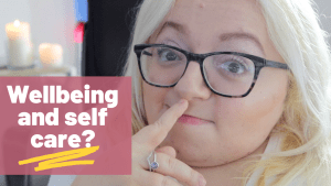 Wellbeing and self care thumbnail