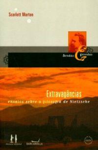 Extravagâncias - Ensaios sobre a filosofia de Nietzsche
