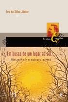 Em busca de um lugar ao sol: Nietzsche e a cultura alemã