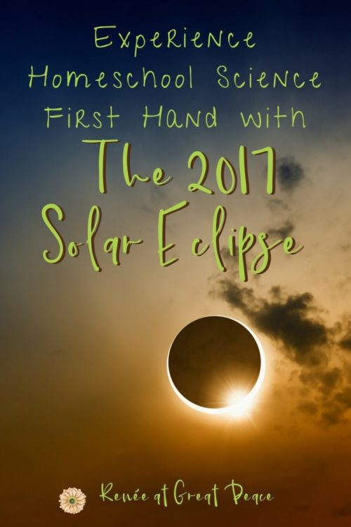 Experience Homeschool Science First Hand with the Solar Eclipse