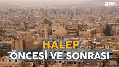 Photo of Suriye'nin Kalbi Halep: Savaştan Önce ve Sonra