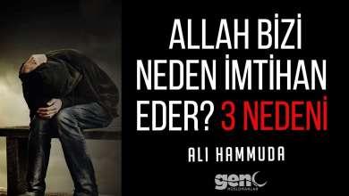 Photo of Allah Bizi Neden İmtihan Eder, 3 Nedeni – Ali Hammuda