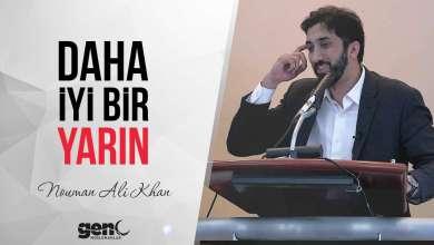 Photo of Daha İyi Bir Yarın – Nouman Ali Khan (Video + PDF)