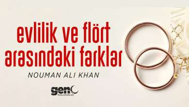 Photo of Evlilik ve Flört Arasındaki Farklar – Nouman Ali Khan