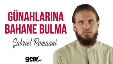 Photo of Günahlarına Bahane Bulma – Gabriel Al Romaani