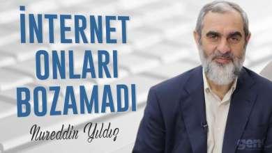 Photo of İnternet Onları Bozamadı – Nureddin Yıldız