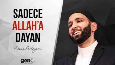 Photo of Sadece Allah'a Dayan – Ömer Süleyman