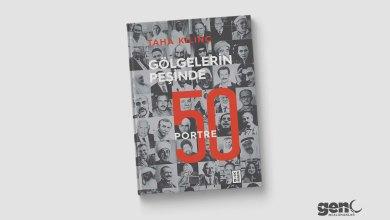 Photo of Gölgelerin Peşinde 50 Portre – Taha Kılınç