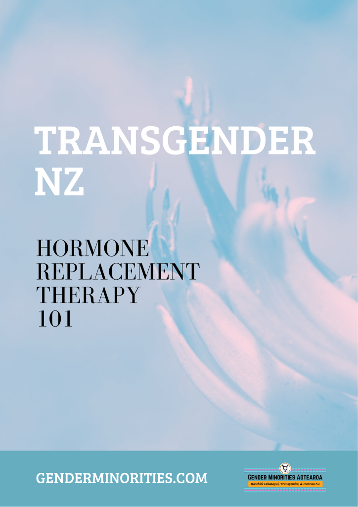 Transgender N.Z. Hormone Replacement Therapy 101.