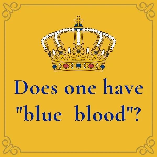 Do I have Blue Blood?