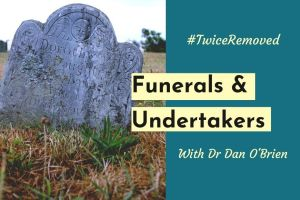 Funerals and Undertakers with Dr Dan O'Brien