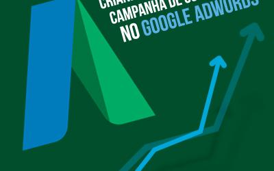 Tenha Uma Campanha de Sucesso no Adwords