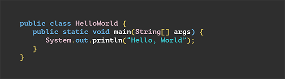 "public class HelloWorld {   public static void main(String[] args) {      System.out.println(""Hello, World"");   } }"
