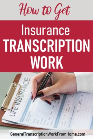 How to Get Insurance Transcription Work  Transcription Work from Home