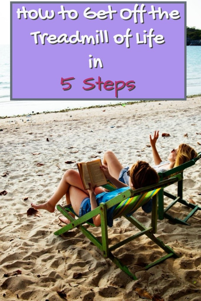 Are you a Type A who has trouble relaxing, even on your days off? Discover 5 steps for getting off the treadmill so you can enjoy your downtime and have more fun!