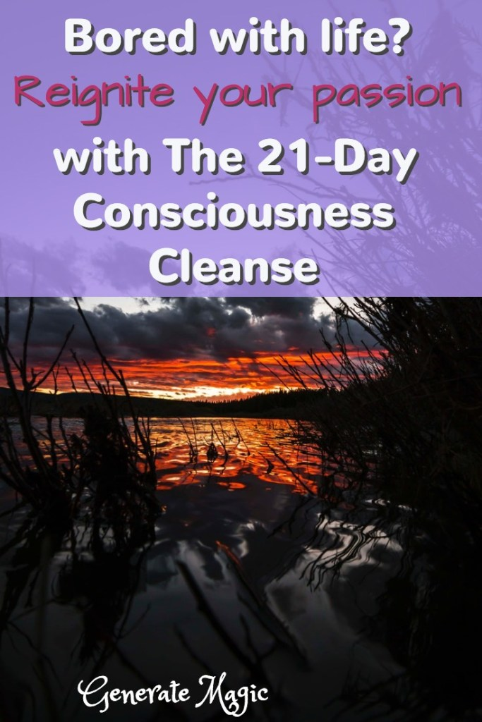 Are you living life on autopilot? Discover how the 21-Day Consciousness Cleanse will help you reignite your passion and find your true purpose.