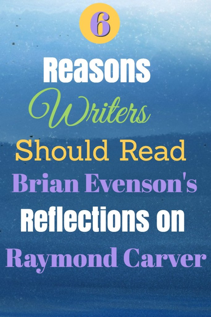 If you're a writer, you should definitely read Brian Evenson's reflections on Raymond Carver's stories. Discover 6 ways this book will benefit your craft.
