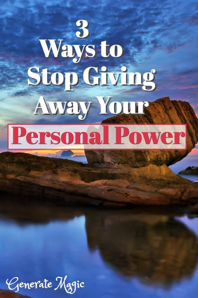 Are you giving away your personal power? Discover unexpected ways you are allowing others to control you. Then learn how to take back your power in three simple steps. | personal power | taking back your power | regain control | self love | looking for approval |
