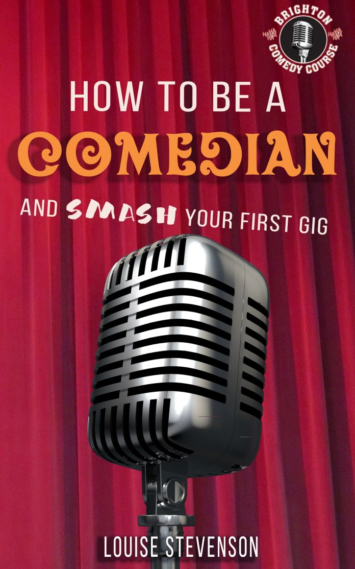 How to be a comedian and smash your first gig