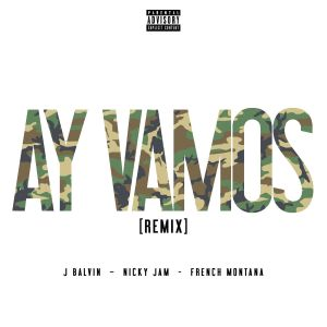 J Balvin, Nicky Jam, French Montana – Ay Vamos (Remix)