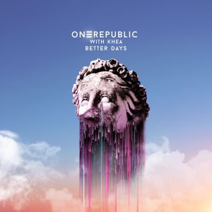 OneRepublic, KHEA – Better Days