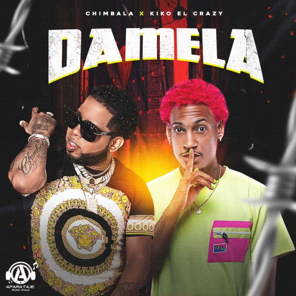 Chimbala Ft. Kiko El Crazy – Damela
