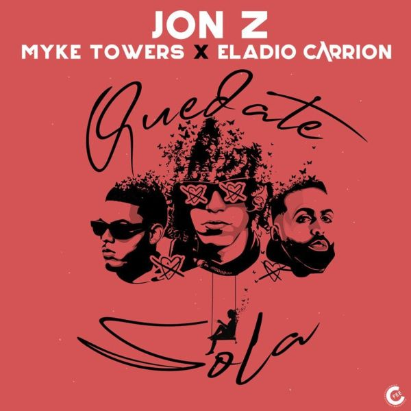 Jon Z, Myke Towers, Eladio Carrion – Quedate Sola