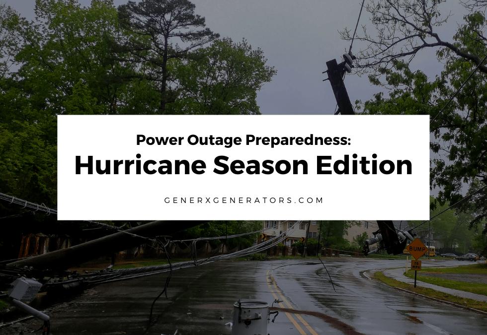 Power Outage Preparedness: Hurricane Season Edition