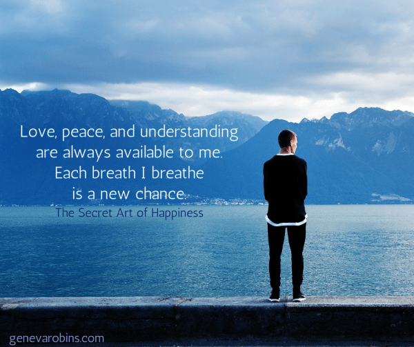 love-peace-and-understanding-are-always-available-to-me-each-breath-i-breathe-is-a-new-chance