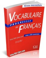 Vocabulaire progressif du français avec 250 exercices