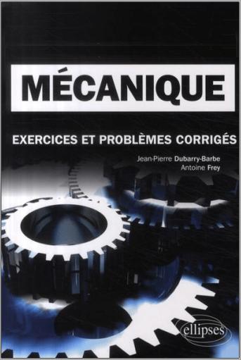 Mécanique, Exercices et Problèmes Corrigés en [PDF]