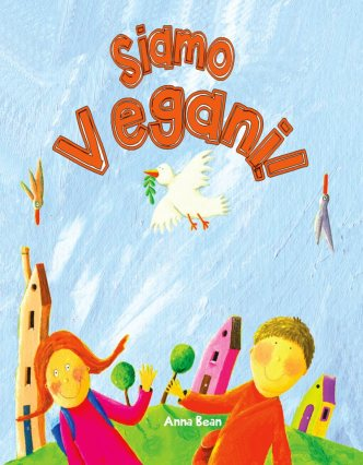 Copertina del libro per bambini Siamo Vegani! di Anna Bean