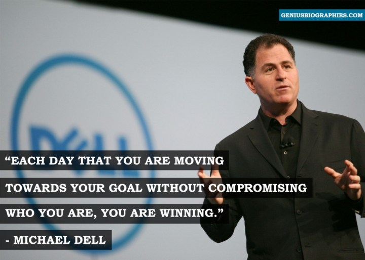 Each day that you are moving towards your dream without compromising who you are, you're winning. - Michael Dell
