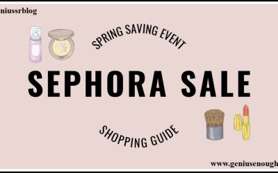 Sephora Spring Sale 2020 – An Ultimate Guide To Smart Shopping