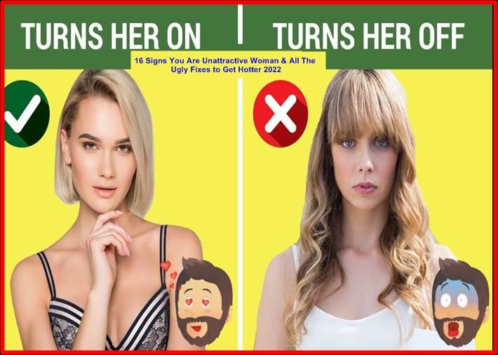 16 Signs You Are Unattractive