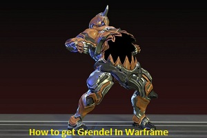 How to get Grendel In Warframe