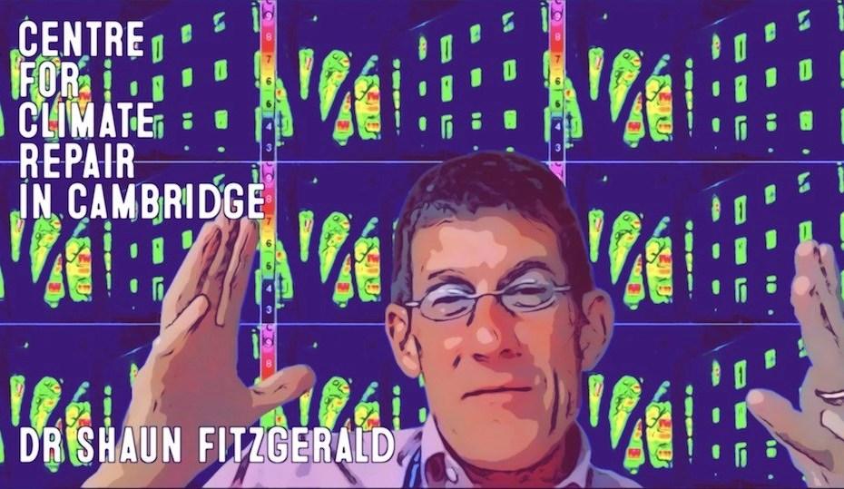 Dr Shaun Fitzgerald | Cambridge Centre For Climate Repair