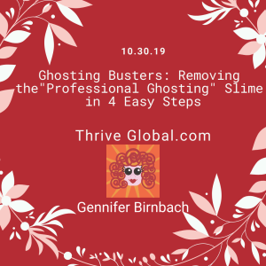 "ThriveGlobal.com - Ghosting Busters: Removing the ""Professional Ghosting"" Slime in 4 Easy Steps"