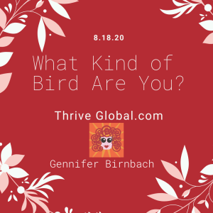 ThriveGlobal.com - What Kind of Bird Are You?