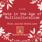 RiverJournalOnline.com - Hate in the Age of Multiculturalism