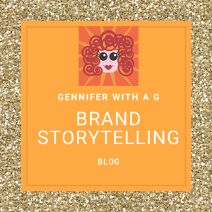 Gennifer with a G Blog - Brand Storytelling