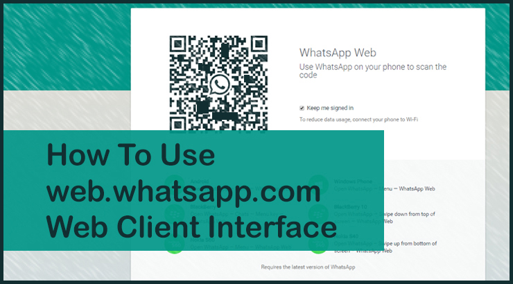 How To Use web.whatsapp.com Web App Interface