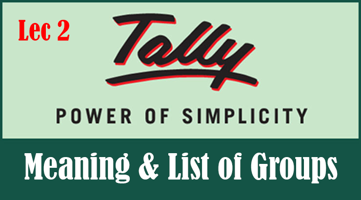 List of Groups in Tally - Meaning - Tally ERP 9 Tutorial Notes