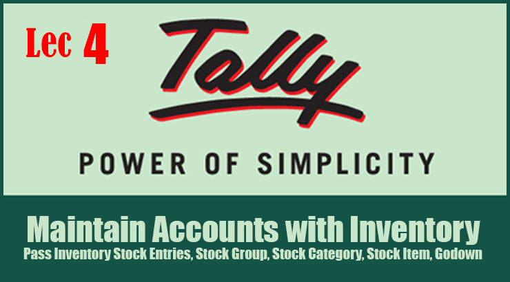 Pass & Maintain Accounts with Inventory Entries – Lesson No 5 On Tally ERP 9