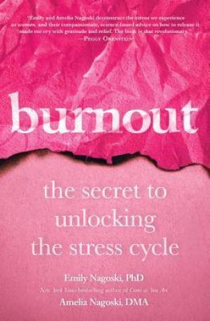 Burnout by Emily and Amelia Nagoski