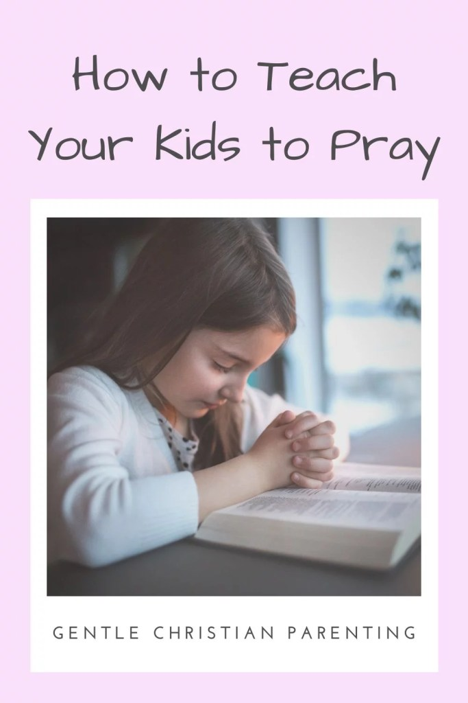image of pin how to teach your kids to pray
