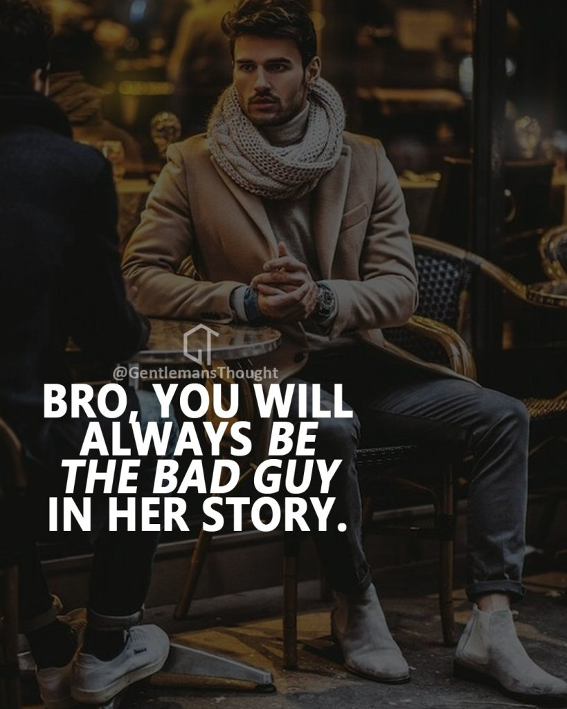 Bro, you will always be the bad guy in her story.
